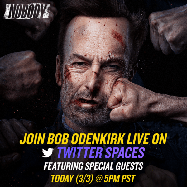 [News] NOBODY Q&A - Join Bob Odenkirk on Twitter Spaces Today!