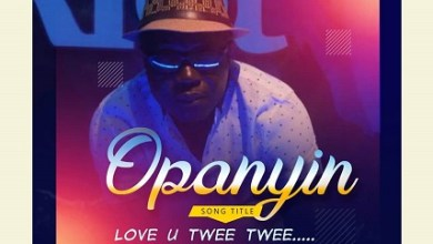 Photo of Opanyin – Love U Twee Twee