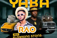 Photo of New Music: Rao ft. Flowking Stone – Yaba (Prod By LondonRollit)