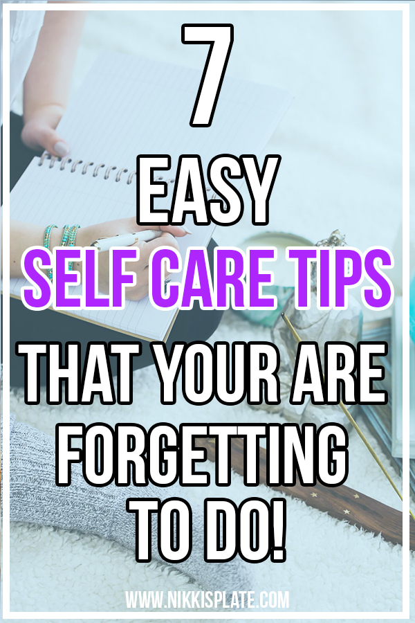 Here are 7 easy self care tips for 2019 that you are forgetting to do! Dive into this year with these great wellness practices, that will help skyrocket your success and overall happiness.#selfcare #selfcaretips #2019 || Nikki's Plate