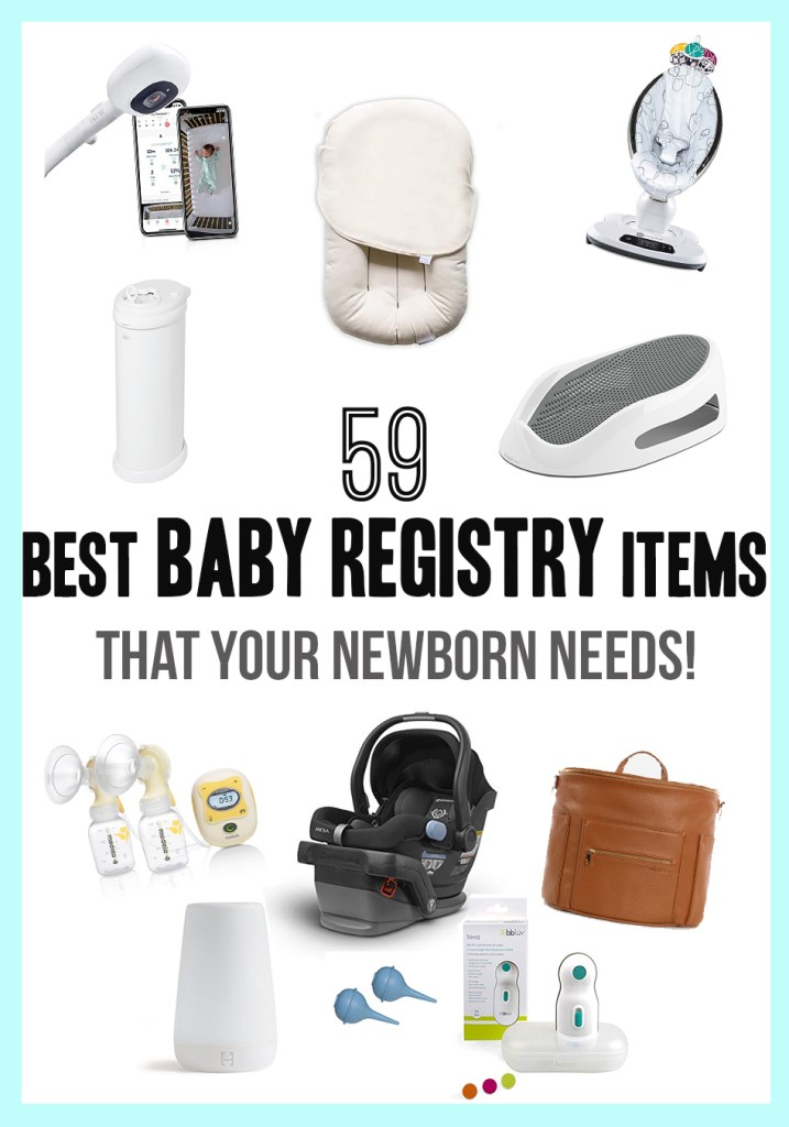 59 Best Baby Registry Items your newborn needs; here is a complete baby registry list of what will be on my baby shower registry! The top brands with the best ratings for this year. - Must Haves