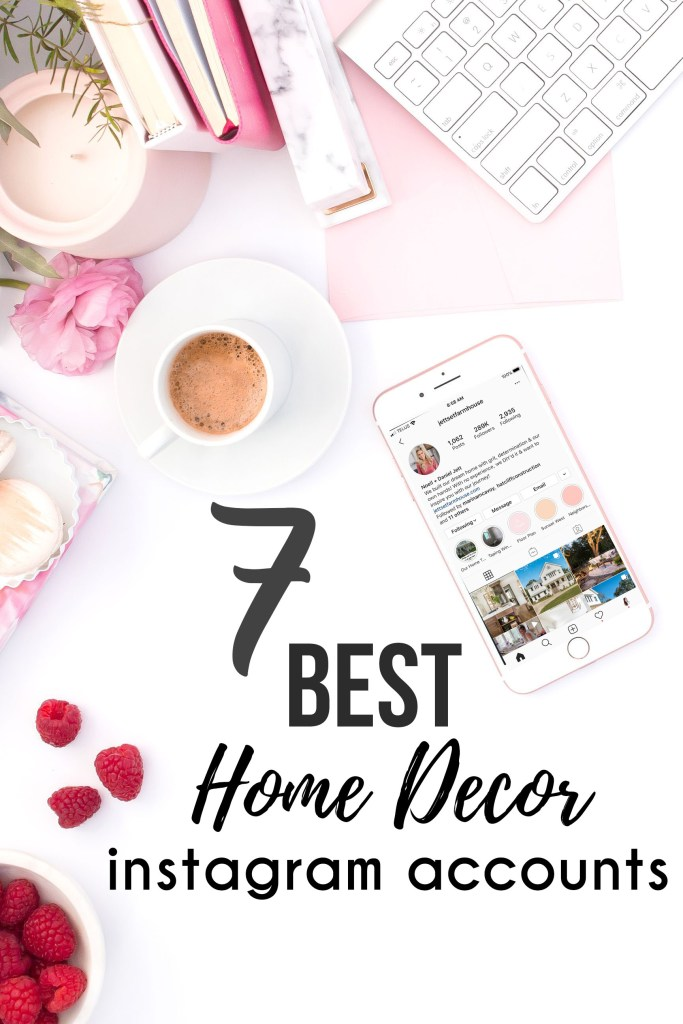 Best Home Decor Instagram Accounts You Should Be Following;