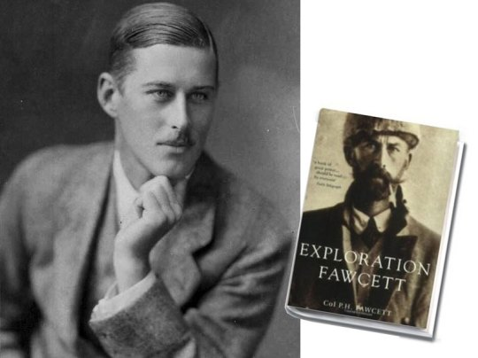 Percy Fawcett, Πέρσι Φόσετ, ΤΟ BLOG ΤΟΥ ΝΙΚΟΥ ΜΟΥΡΑΤΙΔΗ, nikosonline.gr
