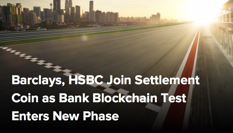 HSBC, Barclays Join Settlement Coin as Bank Blockchain Test Enters Final Phase
