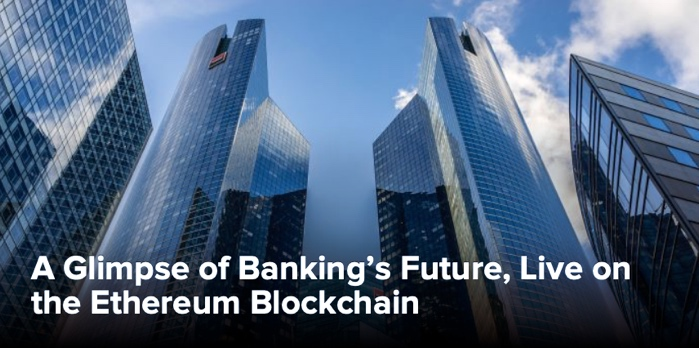 A Glimpse of Banking's Future, Live on the Ethereum Blockchain