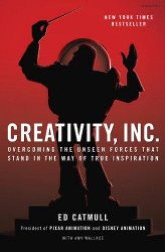 Creativity Inc - Overcoming the Unseen Forces That Stand in the Way of True Inspiration