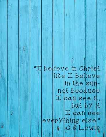 I Believe in Christ Like I Believe in the Sun