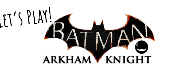 Batman – Arkham Knight – Initial Thoughts