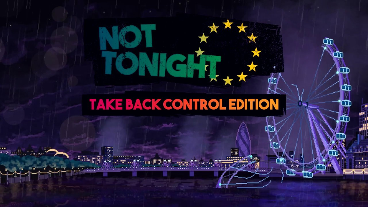 Έρχεται το Not Tonight: Take Back Control Edition