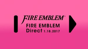 Reminder: Fire Emblem Direct Today