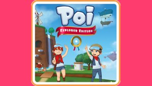Poi: Explorer's Edition (Switch) Game Hub