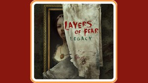 Layers of Fear: Legacy (Switch) Game Hub