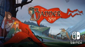 The Banner Saga Arrives On Nintendo Switch On May 17