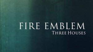 Fire Emblem: Three Houses (Switch) Game Hub