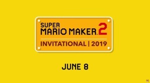 Super Mario Maker 2 Invitational On June 8, 2019