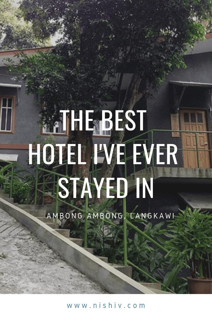 AMBONG AMBONG LANGKAWI, THE BEST HOTEL I'VE EVER STAYED IN, LUXURY HOTEL IN LANGKAWI, LUXURY BOUTIQUE RESORT LANGKAWI, WHERE TO STAY IN LANGKAWI MALAYSIA