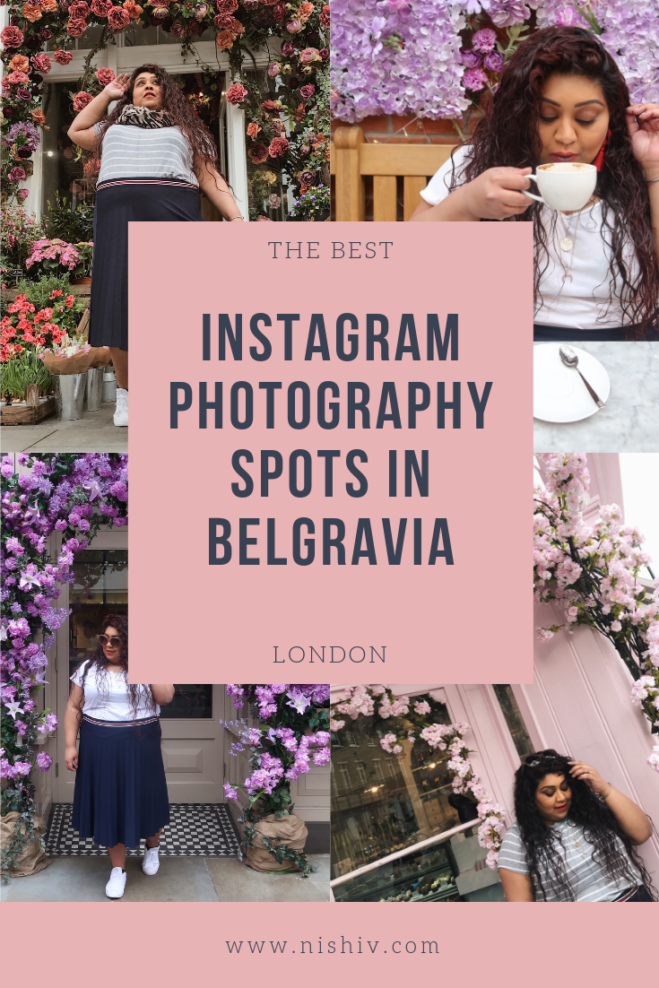 THE MOST INSTAGRAMMABLE PLACES IN BELGRAVIA LONDON, the best instagram photography spots in belgravia, nishi v, #nishitravels, moyses stevens, peggy porschen, les senteurs, dominique ansel