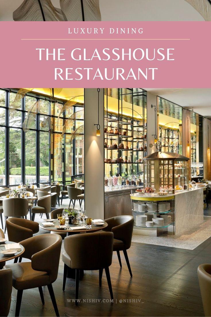 The Glasshouse Restaurant at The Grove Watford review, nishi v, www.nishiv.com #watford #restaurantreview #luxurydining #specialmeal #birthdaydinner
