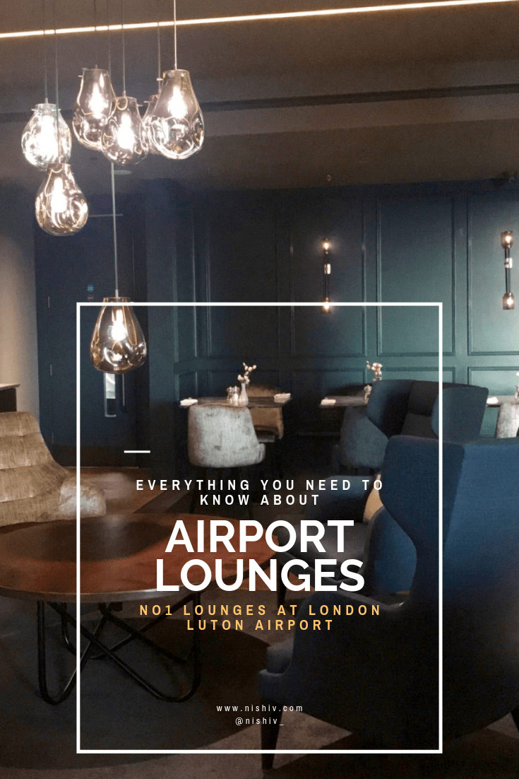 Everything You Need to Know About Airport Lounges, no1 lounges london luton airport, nishi v, nishiv.com
