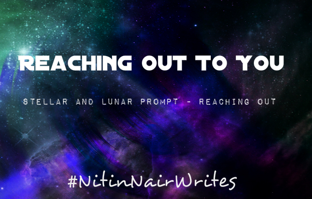 Reaching Out To You by Nitin Chandran Nair