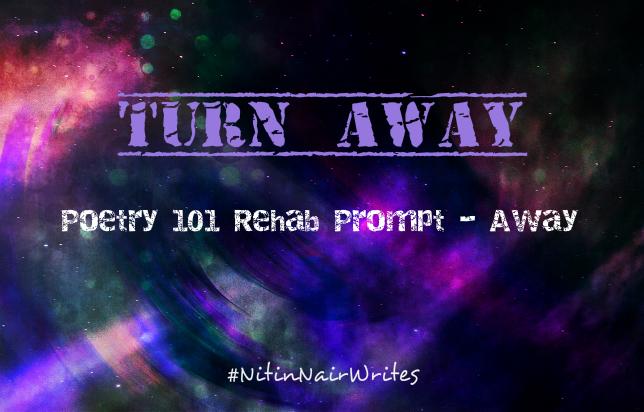 Turn Away - Poem
