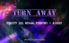 Turn Away - Poem by Nitin