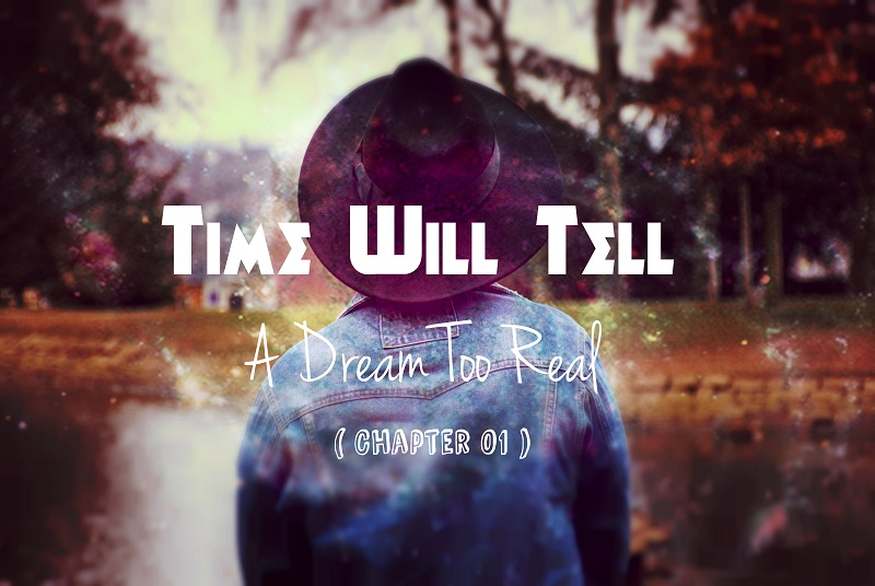 A Dream Too Real - Time Will Tell - NitinNairWrites