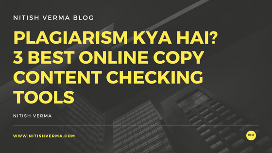 Plagiarism-Kya-Hai_-3-Best-Online-Copy-Content-Checking-Tools