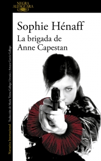 LA BRIGADA DE ANNE CAPESTAN (MONA JACINTA)