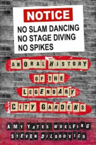 """The cover of the book, """"No Slam Dancing, No Stage Diving, No Spikes: The Oral History of the Legendary City Gardens."""""""
