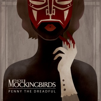 "The cover of the album ""Penny the Dreadful,"" by Those Mockingbirds."