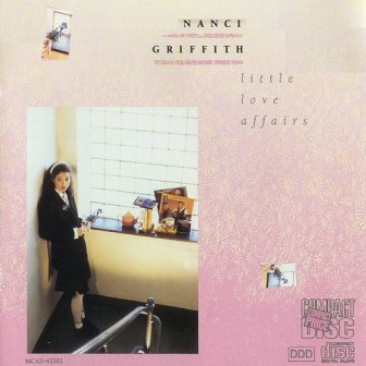 "The cover of Nanci Griffith's album, ""Little Love Affairs."""