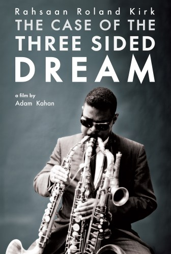 "The documentary ""The Case of the Three Sided Dream"" explores the life and the music of Rahsaan Roland Kirk."