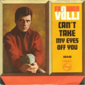 """The cover of the 1967 Frankie Valli single, """"Can't Take My Eyes Off You."""""""