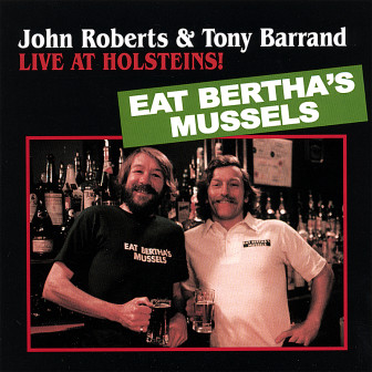 """The cover of John Roberts and Tony Barrand's album, """"Live at Holsteins!"""""""