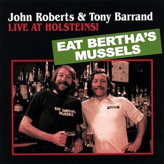 "The cover of John Roberts and Tony Barrand's album, ""Live at Holsteins!"""