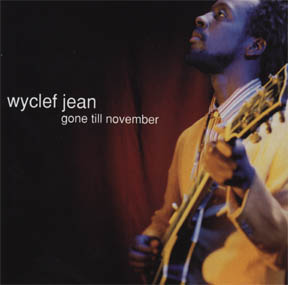 "The cover of Wyclef Jean's 1998 single, ""Gone Till November."""