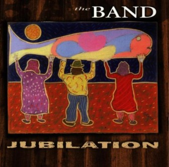 """The cover of the album """"Jubilation,"""" by The Band."""
