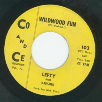 "The ""Wildwood Fun"" single, by Lefty and the Leadsmen."