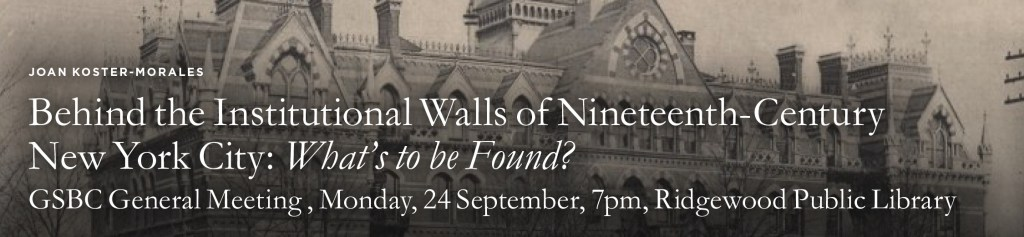 Behind the Institutional Walls of Nineteenth-Century New York City: What's to be Found? @ Ridgewood Public Library | Ridgewood | New Jersey | United States