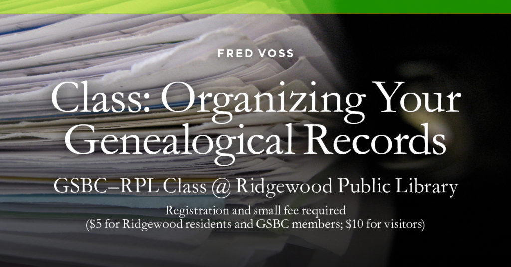 Class: Organizing Your Genealogical Records @ Ridgewood Public Library | Ridgewood | New Jersey | United States