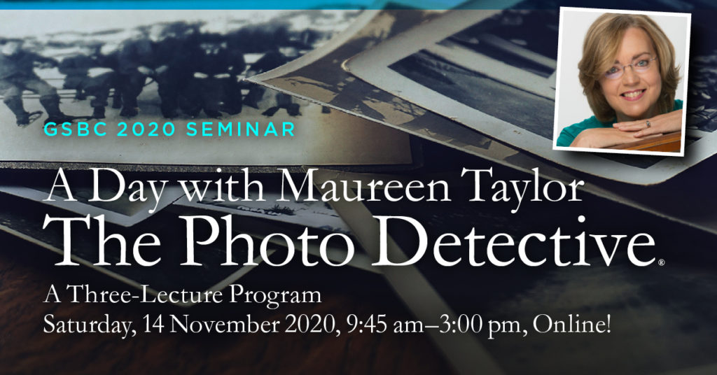 GSBC 2020 Seminar: A Day with Maureen Taylor, The Photo Detective®