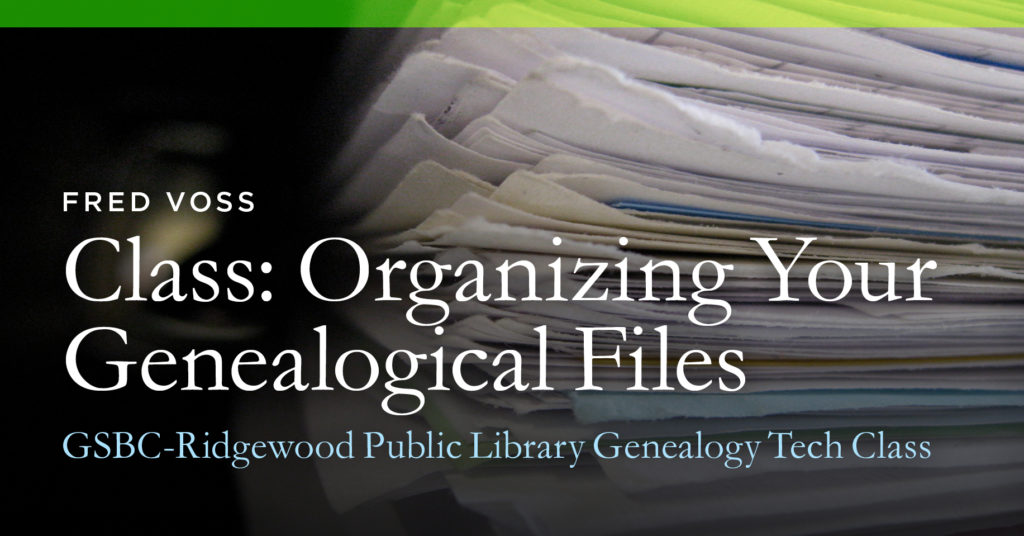 Class: Organizing Your Genealogical Files
