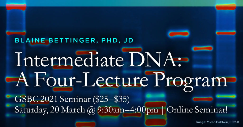 GSBC Spring Seminar—Intermediate DNA: A Four-Lecture Program with Blaine Bettinger, The Genetic Genealogist®