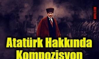Atatürk Hakkında Kompozisyon