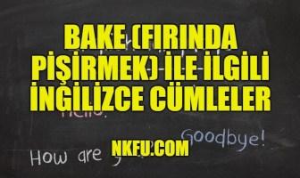 Bake (Fırında Pişirmek) İle İlgili İngilizce Cümleler