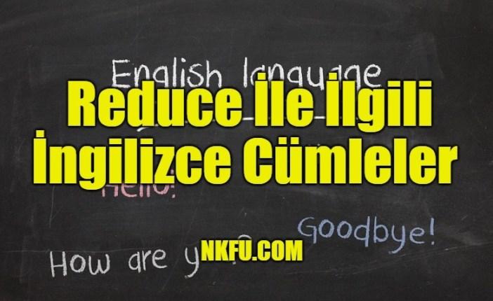 Reduce İle İlgili İngilizce Cümleler