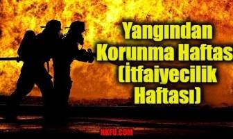 Yangından Korunma Haftası (İtfaiyecilik Haftası)