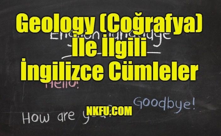 Geology (Coğrafya) İle ilgili İngilizce Cümleler