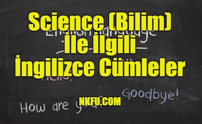 Science (Bilim) İle İlgili İngilizce Cümleler